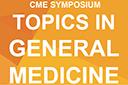 CME Symposium: Topics on General Medicine
